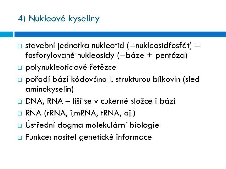 4) Nukleové kyseliny