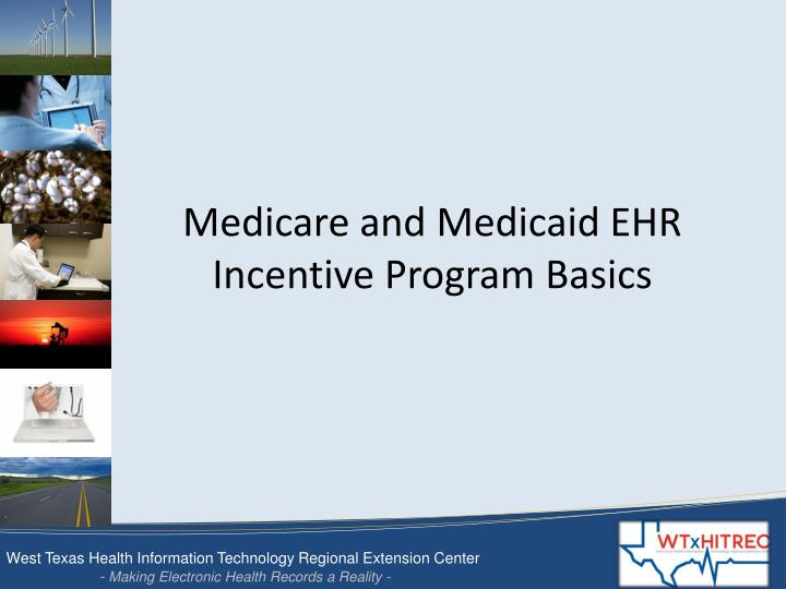 Medicare and Medicaid EHR Incentive Program Basics