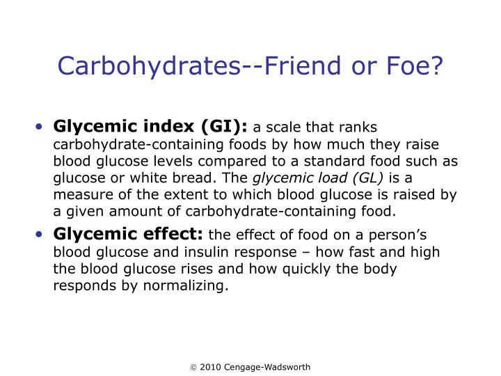 Carbohydrates--Friend or Foe?