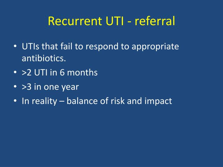 Recurrent UTI - referral