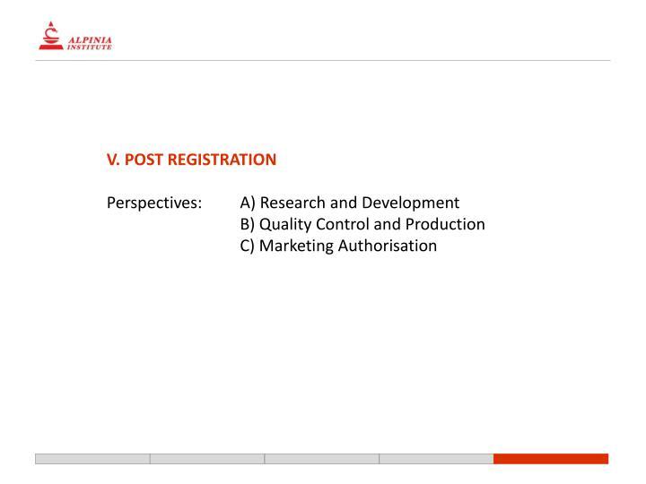 V. POST REGISTRATION