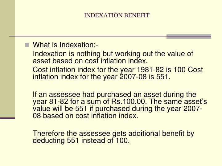 INDEXATION BENEFIT