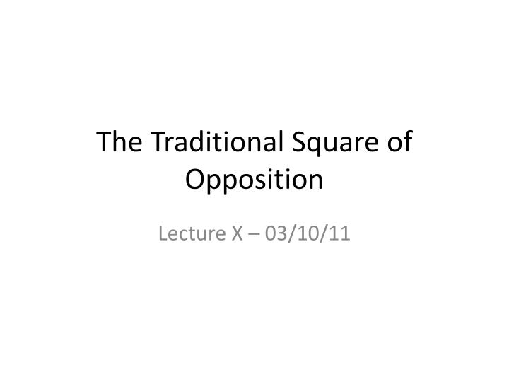 The traditional square of opposition