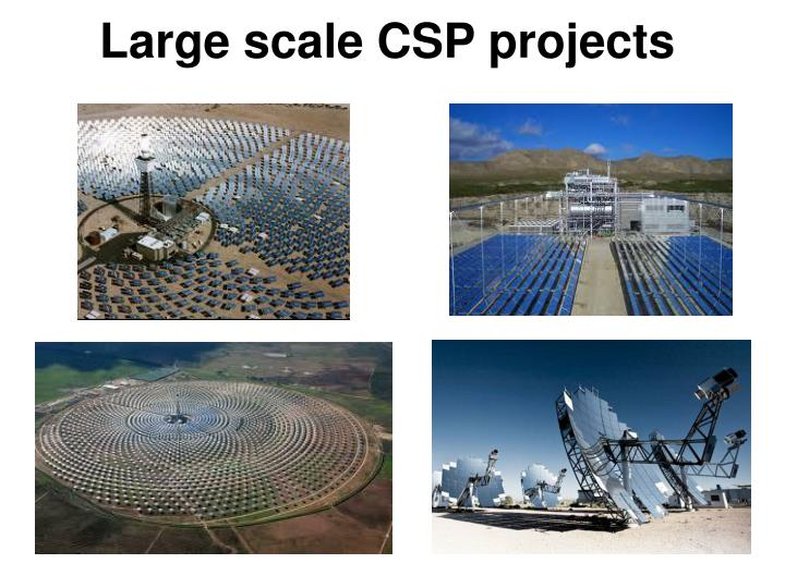 Large scale CSP projects