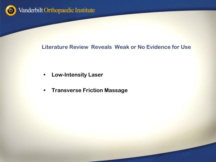 Literature Review  Reveals  Weak or No Evidence for Use