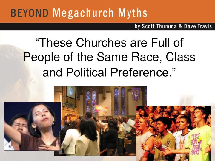 """These Churches are Full of People of the Same Race, Class and Political Preference."""