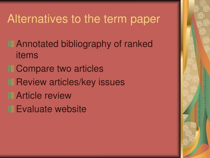 Alternatives to the term paper