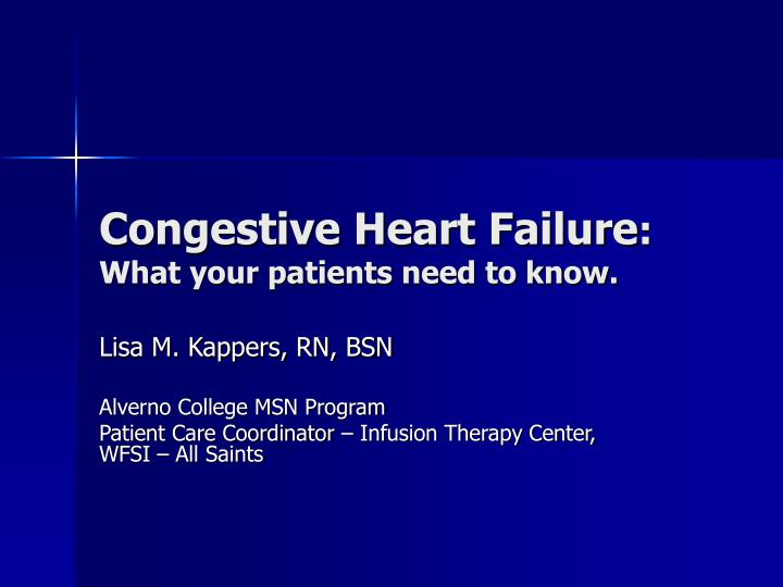 Congestive heart failure what your patients need to know