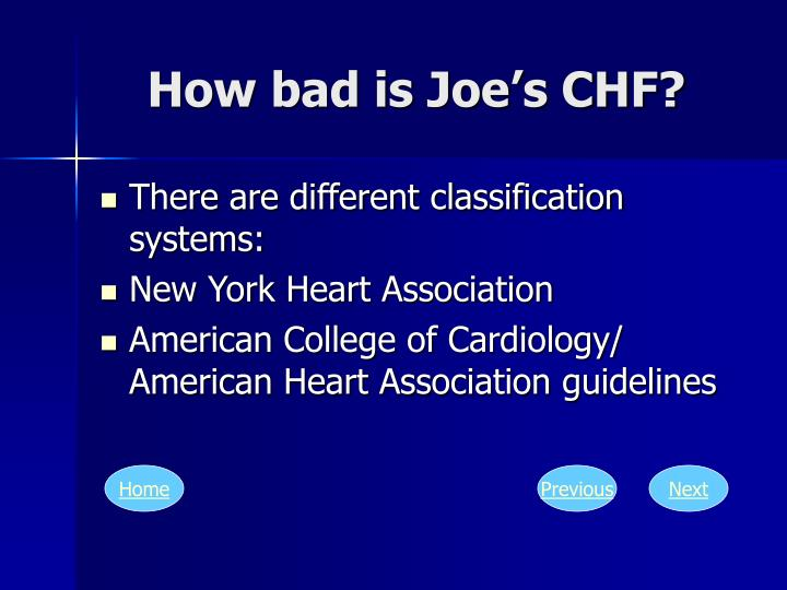 How bad is Joe's CHF?