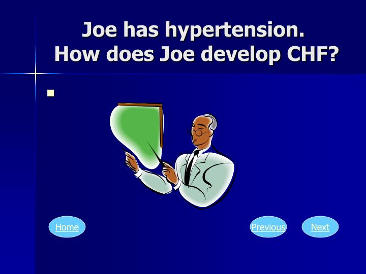 Joe has hypertension.