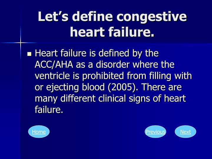 Let's define congestive heart failure.