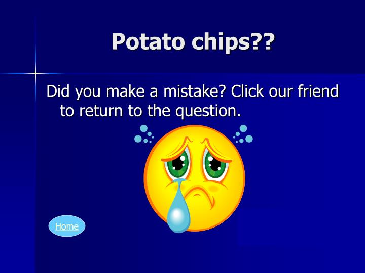 Potato chips??