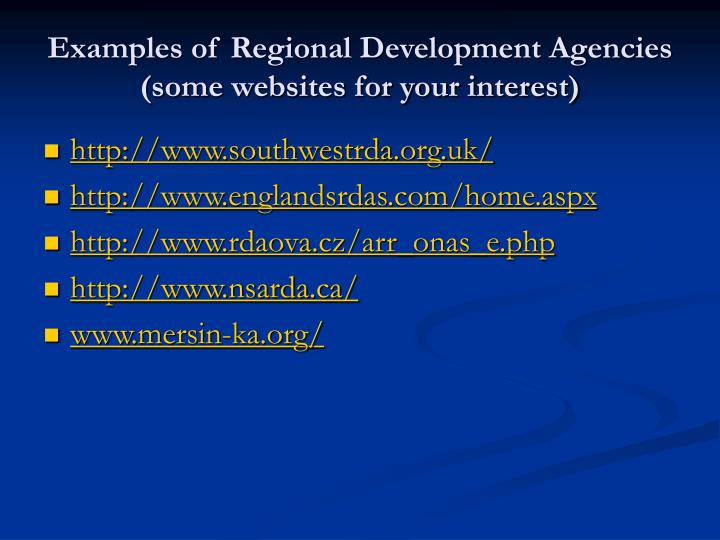Examples of Regional Development Agencies (some websites for your interest)