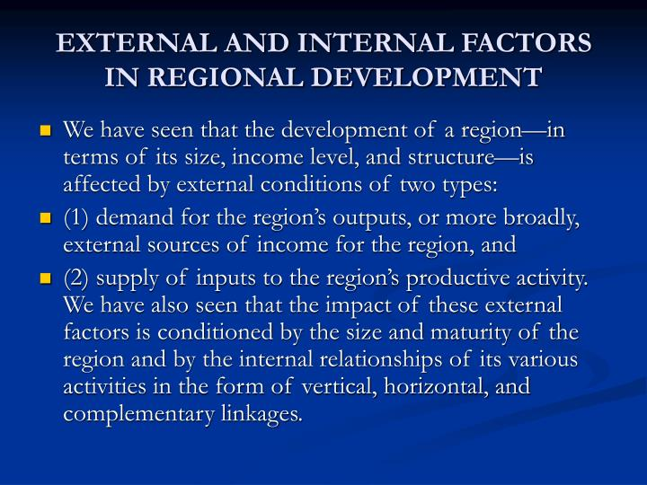 EXTERNAL AND INTERNAL FACTORS IN REGIONAL DEVELOPMENT