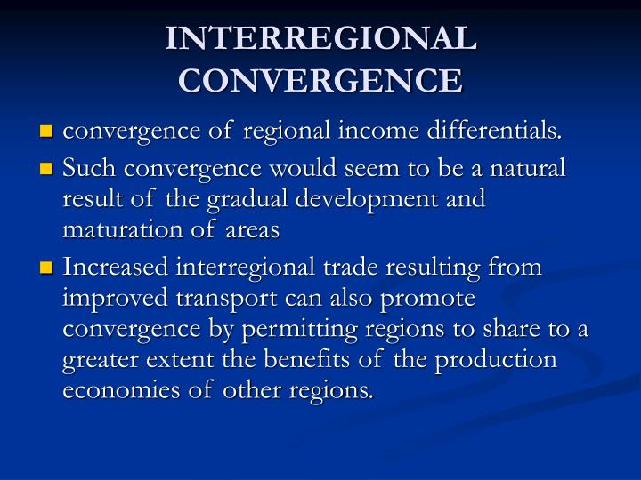 INTERREGIONAL CONVERGENCE