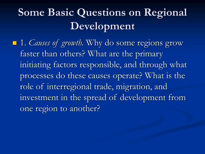 Some Basic Questions on Regional Development