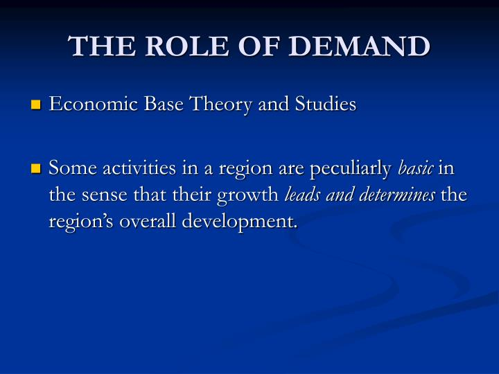 THE ROLE OF DEMAND