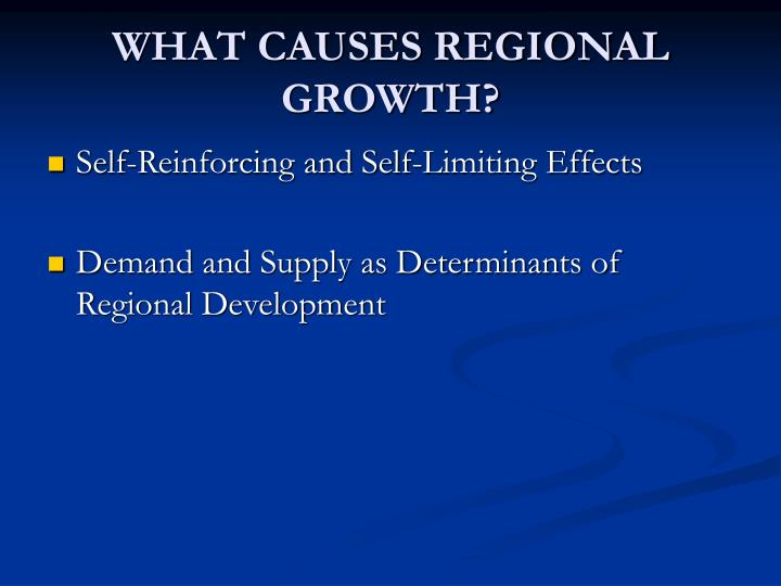 WHAT CAUSES REGIONAL GROWTH?