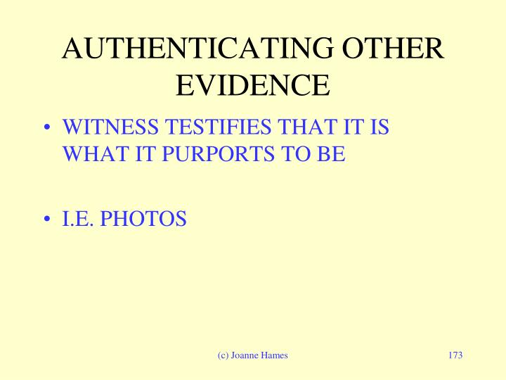 AUTHENTICATING OTHER EVIDENCE