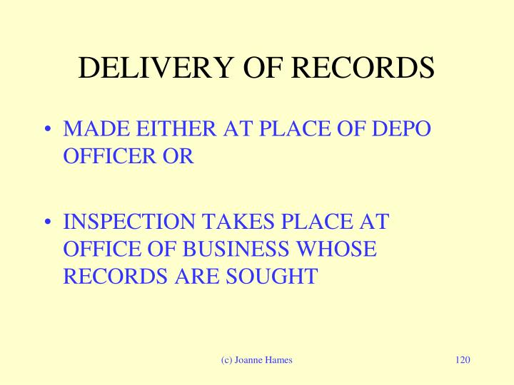 DELIVERY OF RECORDS