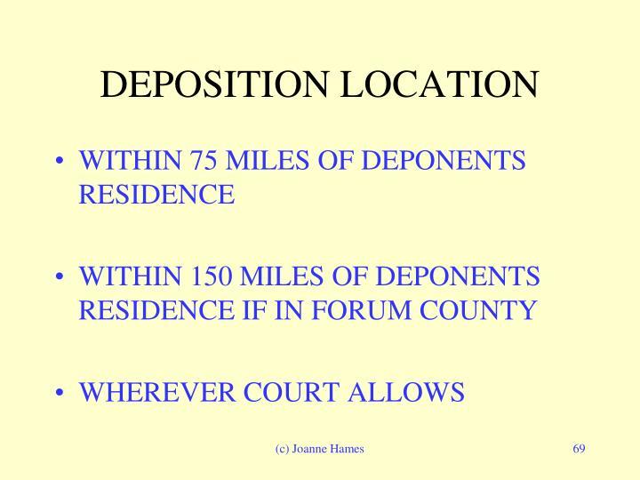 DEPOSITION LOCATION