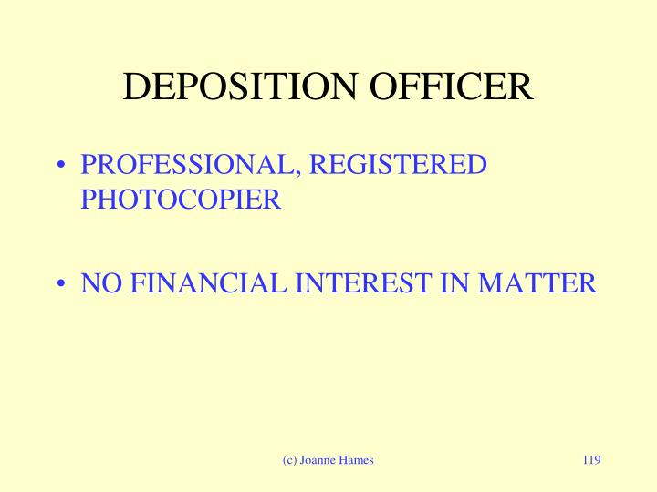 DEPOSITION OFFICER