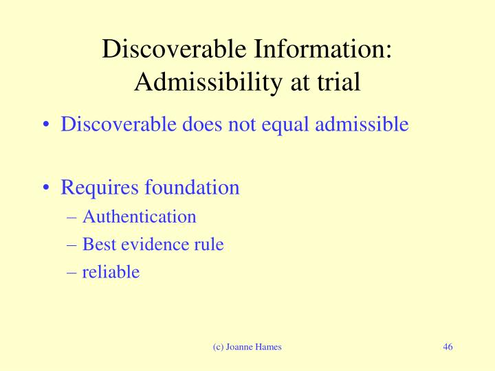 Discoverable Information:  Admissibility at trial