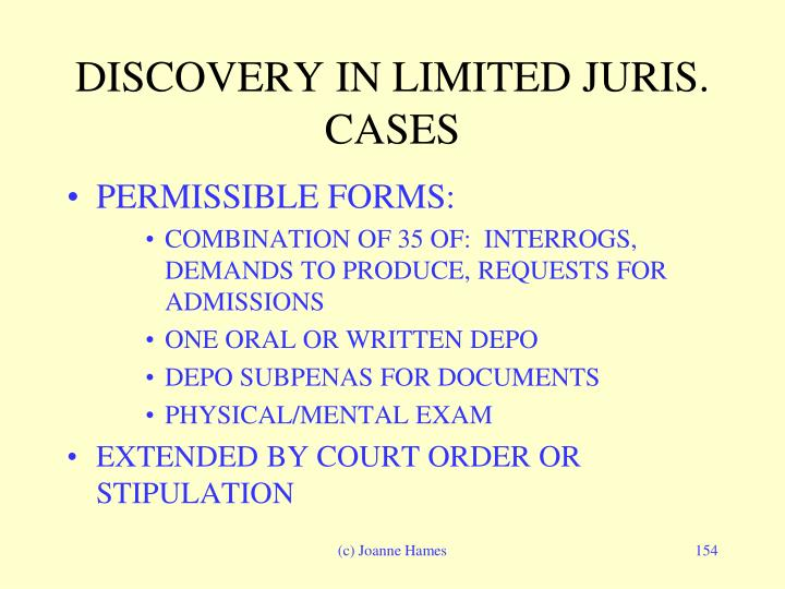 DISCOVERY IN LIMITED JURIS. CASES