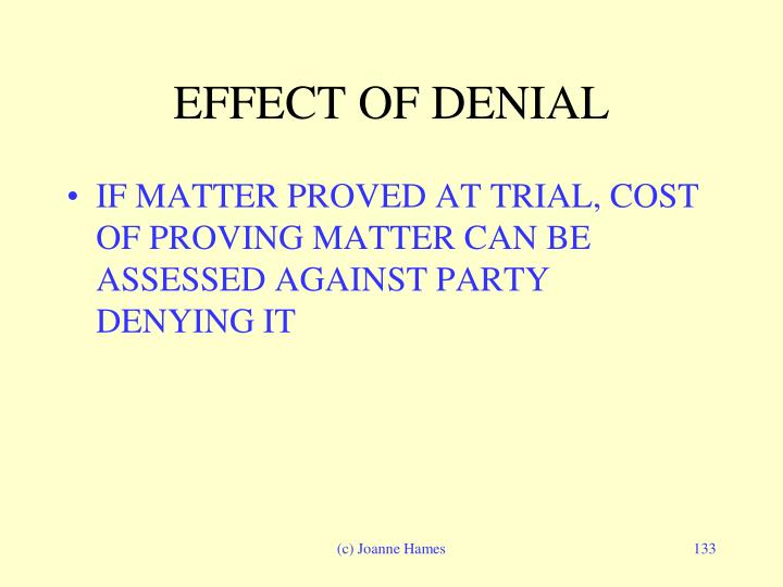 EFFECT OF DENIAL