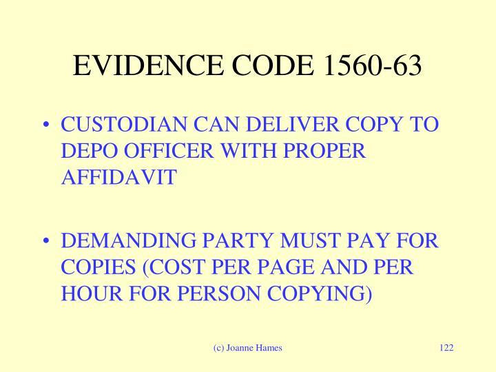 EVIDENCE CODE 1560-63