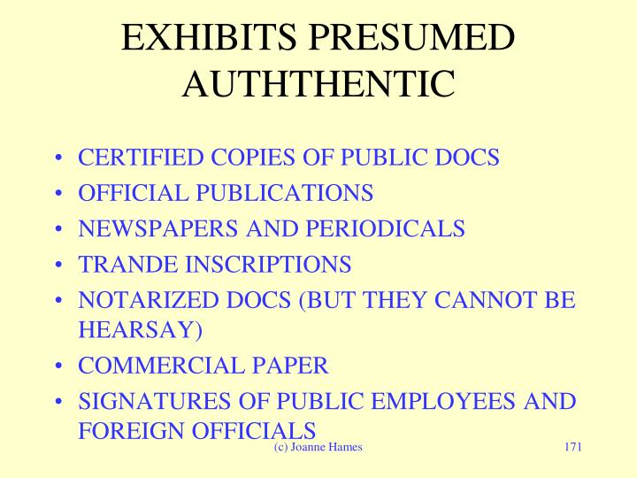 EXHIBITS PRESUMED AUTHTHENTIC