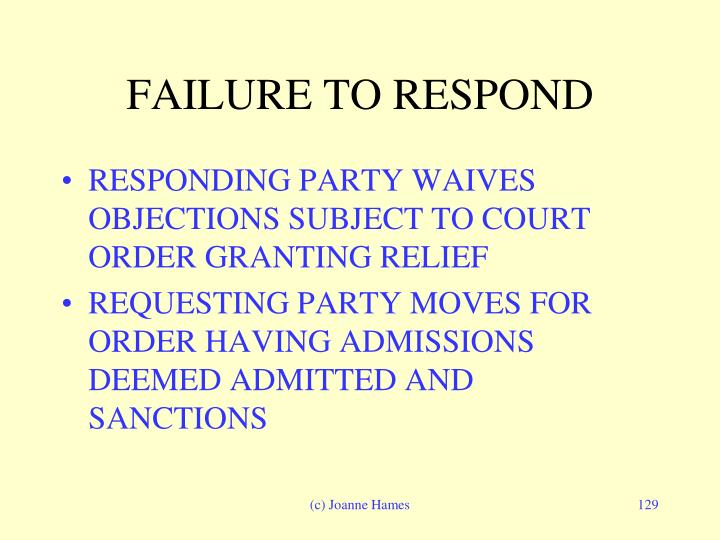 FAILURE TO RESPOND