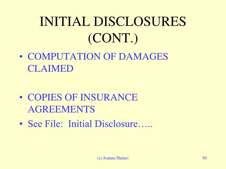 INITIAL DISCLOSURES (CONT.)