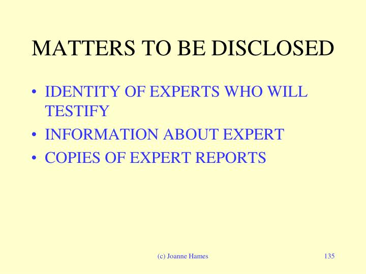 MATTERS TO BE DISCLOSED