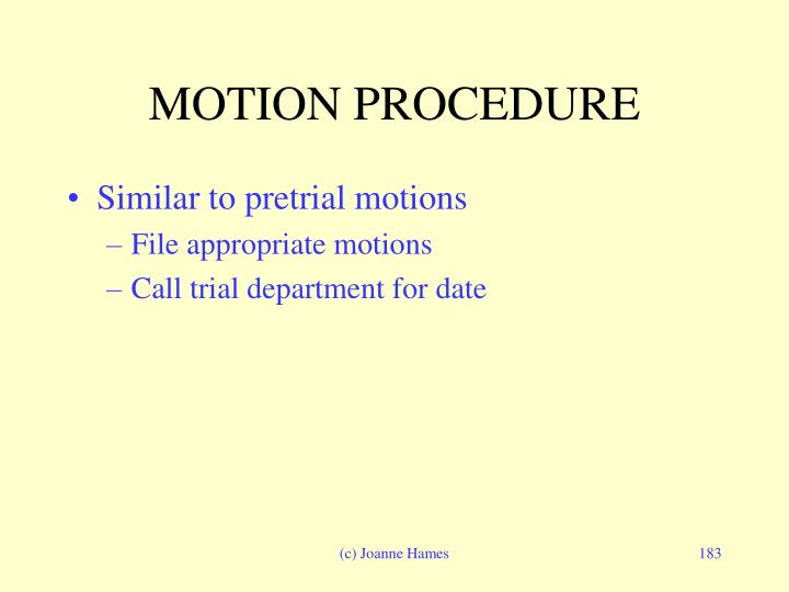 MOTION PROCEDURE