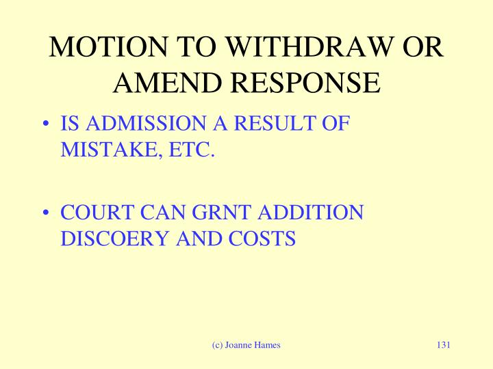 MOTION TO WITHDRAW OR AMEND RESPONSE
