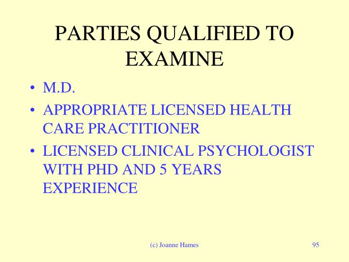 PARTIES QUALIFIED TO EXAMINE
