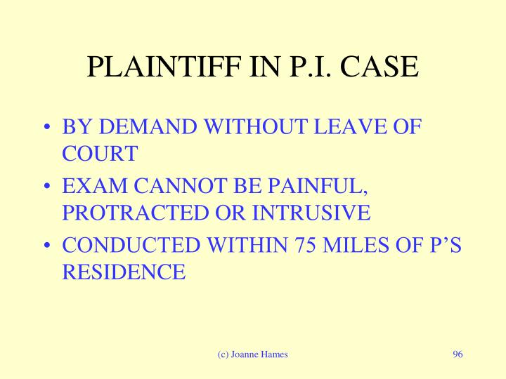 PLAINTIFF IN P.I. CASE