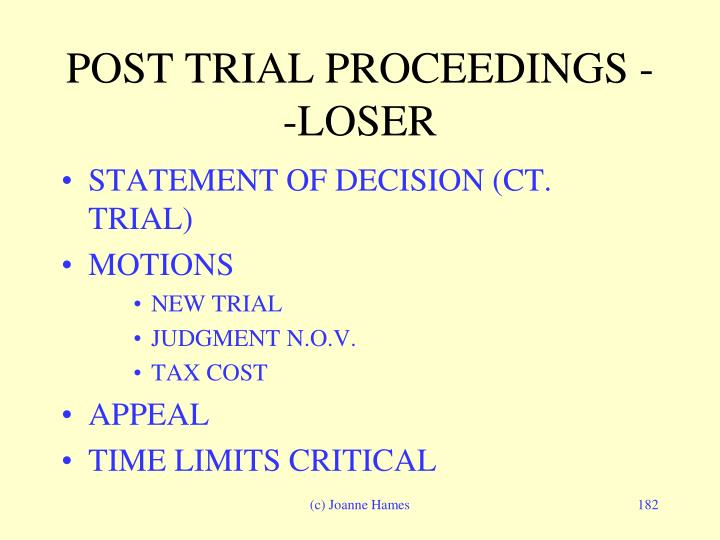 POST TRIAL PROCEEDINGS --LOSER