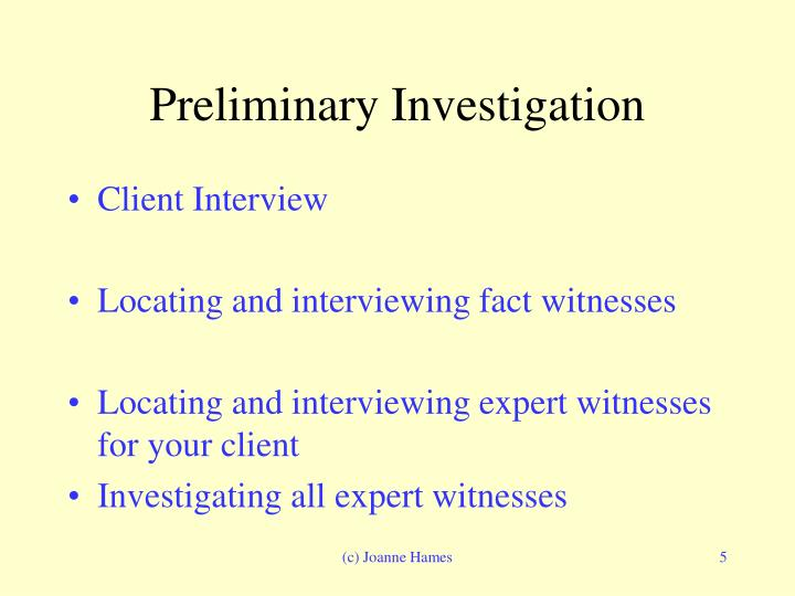 Preliminary Investigation