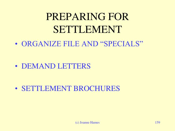 PREPARING FOR SETTLEMENT