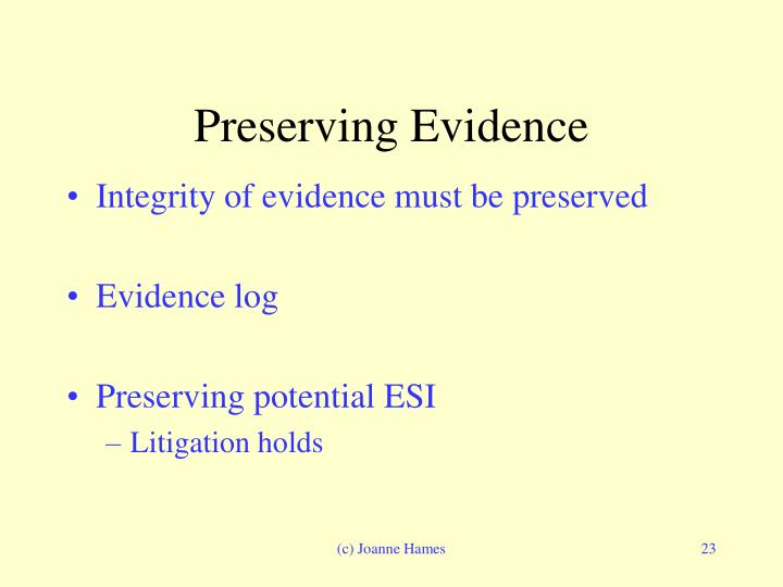 Preserving Evidence