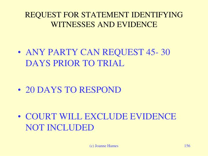 REQUEST FOR STATEMENT IDENTIFYING WITNESSES AND EVIDENCE