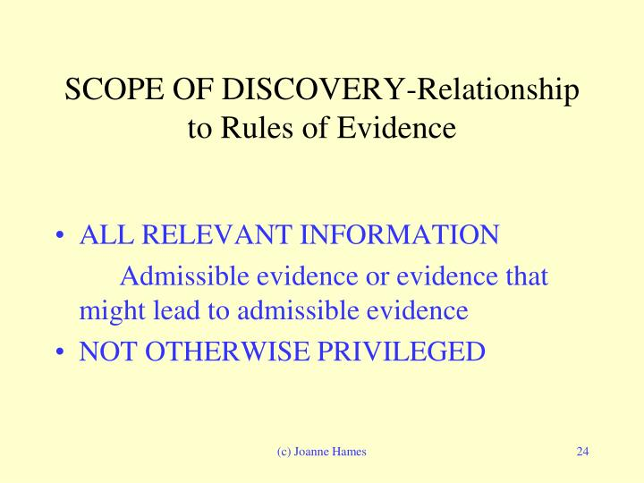 SCOPE OF DISCOVERY-Relationship to Rules of Evidence