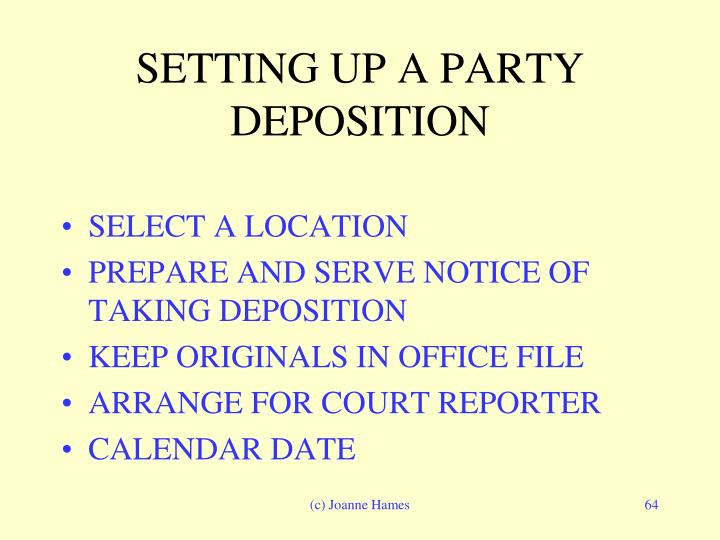SETTING UP A PARTY DEPOSITION