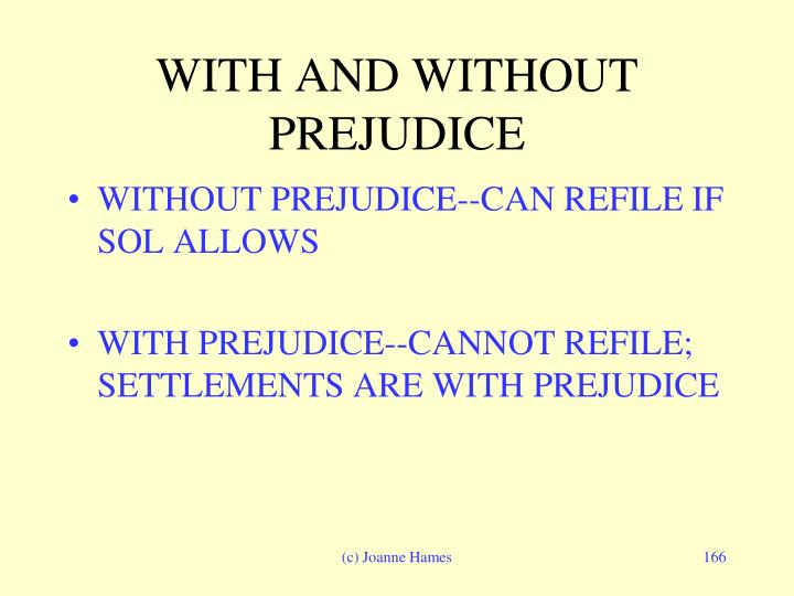 WITH AND WITHOUT PREJUDICE