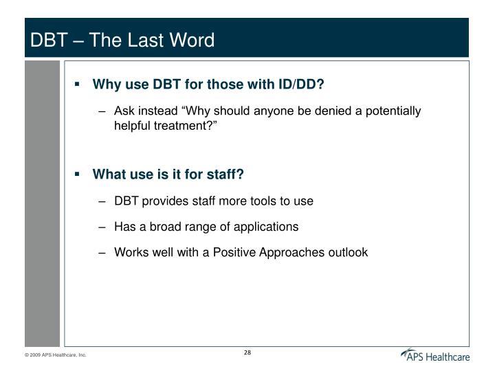 DBT – The Last Word