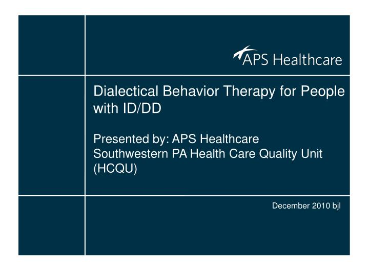 Dialectical Behavior Therapy for People with ID/DD