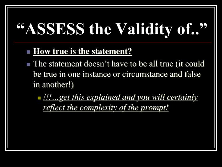 """""""ASSESS the Validity of.."""""""