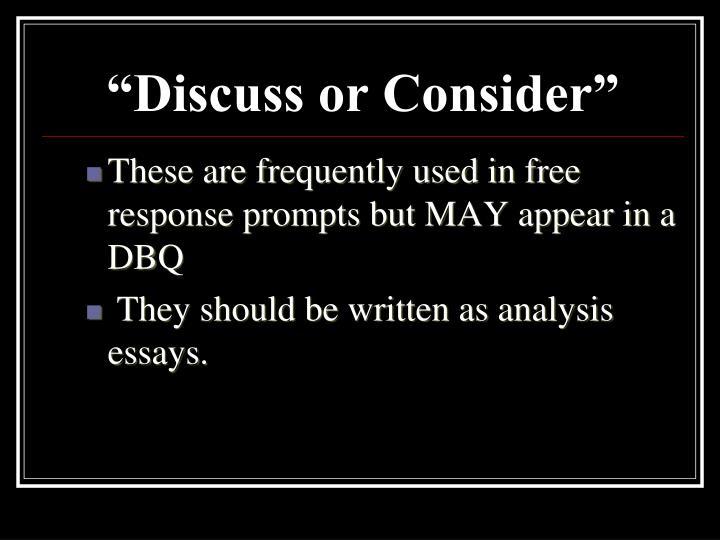 """Discuss or Consider"""